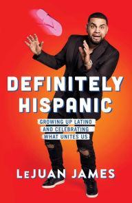Author Readings, June 06, 2019, 06/06/2019, Definitely Hispanic: Growing Up Latino and Celebrating What Unites Us
