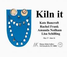Opening Receptions, May 17, 2019, 05/17/2019, Kiln It: Transformation Through Ceramics