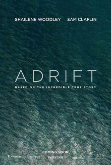 Films, June 29, 2019, 06/29/2019, Adrift (2018): In The Middle Of The Pacific Without Radio