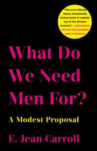 Author Readings, July 17, 2019, 07/17/2019, What Do We Need Men For?: A Modest Proposal