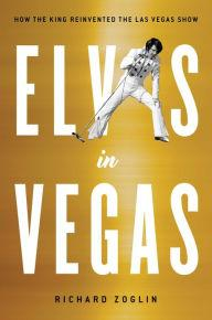 Author Readings, July 23, 2019, 07/23/2019, Elvis in Vegas: How the King Reinvented the Las Vegas Show