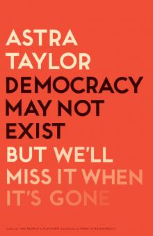 Author Readings, July 03, 2019, 07/03/2019, Democracy May Not Exist, But We'll Miss It When It's Gone