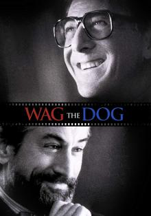 Films, July 10, 2019, 07/10/2019, Wag the DogWith Dustin Hoffman And Robert De Niro (1997): Two Time OscarNominated Comedy Drama