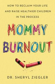 Author Readings, June 24, 2019, 06/24/2019, Mommy Burnout: How to Reclaim Your Life and Raise Healthier Children in the Process