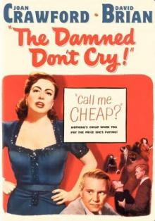 Films, July 18, 2019, 07/18/2019, The Damned Don't Cry (1950):Woman Gets Involved With An Organized Crime Boss
