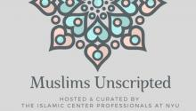 Performances, July 25, 2019, 07/25/2019, Muslims Unscripted: An Evening of Performances