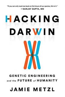 Author Readings, June 20, 2019, 06/20/2019, Hacking Darwin: Genetic Engineering and the Future of Humanity