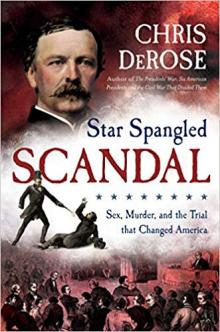 Author Readings, July 10, 2019, 07/10/2019, Star Spangled Scandal: Sex, Murder, and the Trial that Changed America