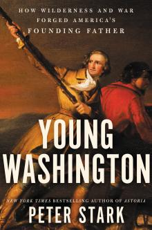 Author Readings, July 31, 2019, 07/31/2019, Young Washington: How Wilderness and War Forged America's Founding Father