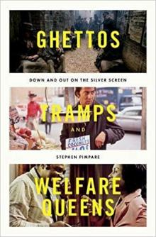 Author Readings, June 24, 2019, 06/24/2019, Ghettos, Tramps, and Welfare Queens: Down and Out on the Silver Screen