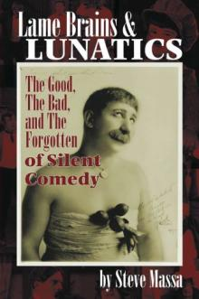 Author Readings, July 08, 2019, 07/08/2019, Lame Brains & Lunatics: The Good, the Bad, and the Forgotten of Silent Comedy