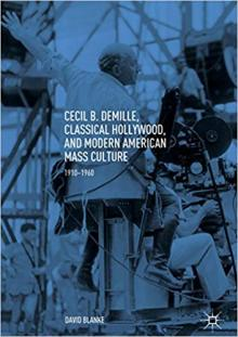 Author Readings, July 22, 2019, 07/22/2019, Cecil B. DeMille, Classical Hollywood, and Modern American Mass Culture 1910-1960