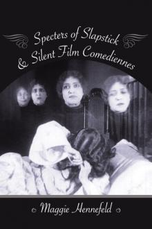 Author Readings, August 05, 2019, 08/05/2019, Specters of Slapstick and Silent Film Comediennes