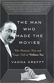 Author Readings, August 19, 2019, 08/19/2019, The Man Who Made the Movies: The Meteoric Rise and Tragic Fall of William Fox