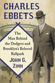 Author Readings, June 27, 2019, 06/27/2019, Charles Ebbets: The Man Behind the Dodgers and Brooklyn's Beloved Ballpark