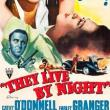 Films, July 08, 2019, 07/08/2019, They Live by Night (1948): Escaped Convict Falls In Love
