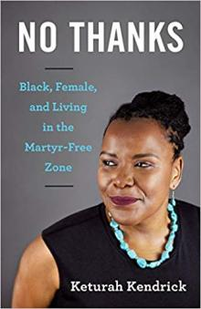 Author Readings, July 13, 2019, 07/13/2019, No Thanks: Black, Female, and Living in the Martyr-Free Zone