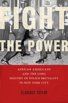 Author Readings, July 17, 2019, 07/17/2019, Fight the Power: African Americans and the Long History of Police Brutality in New York City
