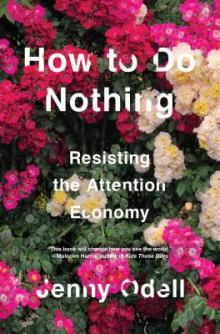 Author Readings, July 22, 2019, 07/22/2019, How to Do Nothing: Resisting the Attention Economy