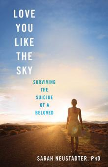 Author Readings, July 01, 2019, 07/01/2019, Love You Like the Sky: Surviving the Suicide of a Beloved