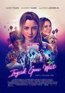 Films, July 22, 2019, 07/22/2019, Ingrid Goes West (2017): She Wants To Be Friend With Her Instagram Idol In Real Life