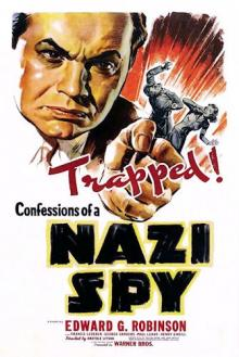 Films, July 10, 2019, 07/10/2019, Confessions of a Nazi Spy (1939): Agent Investigates Espionage Activities