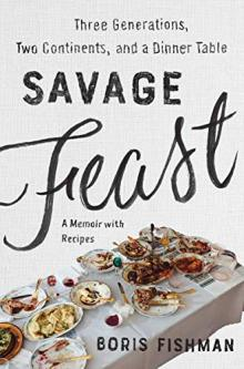 Author Readings, July 31, 2019, 07/31/2019, Savage Feast: Family Memoir Through Recipes