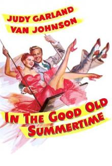 Films, August 07, 2019, 08/07/2019, In the Good Old Summertime With Judy Garland (1949): They Do Not Know That They Love Each Other