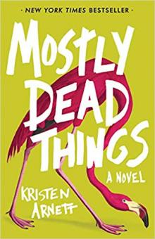 Author Readings, August 12, 2019, 08/12/2019, Mostly Dead Things: New York Times Bestseller