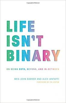 Author Readings, August 05, 2019, 08/05/2019, Life Isn't Binary: On Being Both, Beyond, and In-Between