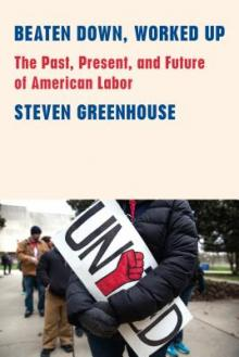 Author Readings, August 06, 2019, 08/06/2019, Beaten Down, Worked Up: The Past, Present, and Future of American Labor
