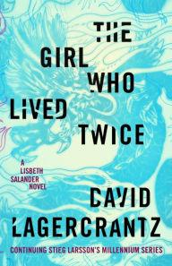 Author Readings, August 27, 2019, 08/27/2019, The Girl Who Lived Twice: A New Lisbeth Salander Story