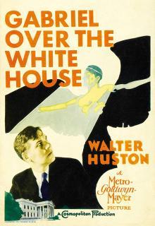 Films, September 12, 2019, 09/12/2019, Gabriel Over the White House (1933): Political Fantasy