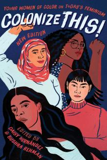 Author Readings, August 16, 2019, 08/16/2019, Colonize This! Young Women of Color on Today's Feminism!