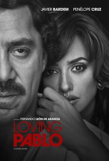 Films, September 28, 2019, 09/28/2019, Loving Pablo (2017) With Javier Bardem And Penélope Cruz: Falling In Love With Escobar