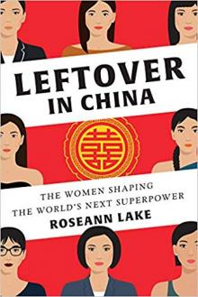 Author Readings, September 30, 2019, 09/30/2019, Leftover in China: The Women Shaping the World's Next Superpower