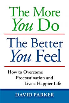 Author Readings, July 31, 2019, 07/31/2019, The More You Do the Better You Feel: How to Overcome Procrastination and Live a Happier Life