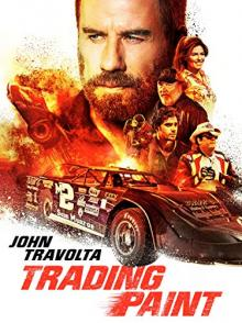 Films, August 08, 2019, 08/08/2019, Trading Paint (2019): Sports Drama With John Travolta