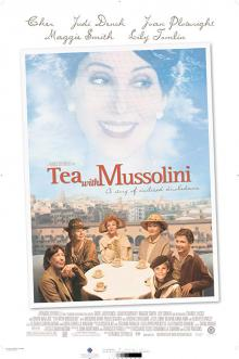Films, August 09, 2019, 08/09/2019, Tea with Mussolini (1999): Italian Boy Raised By AmericansIn Mussolini's Italy