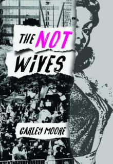 Author Readings, September 10, 2019, 09/10/2019, The Not Wives: Three Women Navigate Occupy Wall Street
