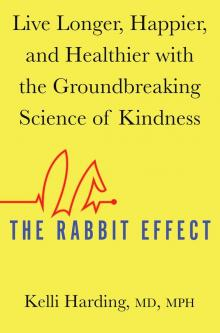 Author Readings, October 10, 2019, 10/10/2019, The Rabbit Effect: Live Longer, Happier, and Healthier with the Groundbreaking Science of Kindness