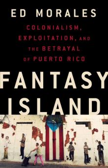 Author Readings, October 17, 2019, 10/17/2019, Fantasy Island: Colonialism, Exploitation, and the Betrayal of Puerto Rico