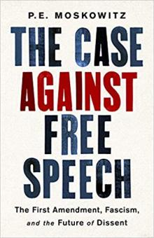 Author Readings, August 20, 2019, 08/20/2019, The Case Against Free Speech: The First Amendment, Fascism, and the Future of Dissent