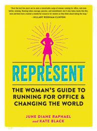 Author Readings, September 19, 2019, 09/19/2019, Represent: The Woman's Guide to Running for Office and Changing the World