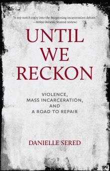 Author Readings, September 11, 2019, 09/11/2019, Until We Reckon: A Different Approach To Violent Offenses