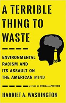Author Readings, September 19, 2019, 09/19/2019, A Terrible Thing to Waste: Environmental Racism and Its Assault on the American Mind