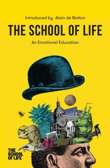 Author Readings, October 03, 2019, 10/03/2019, The School of Life: An Emotional Education