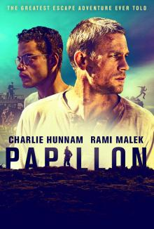 Films, September 20, 2019, 09/20/2019, Papillon (2017) With Rami Malek: Trying To Escape From The Penal Colony On An Island