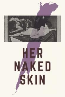 Plays, August 23, 2019, 08/23/2019, Her Naked Skin: Suffragettes in Love