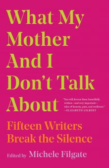 Author Readings, September 20, 2019, 09/20/2019, What My Mother and I Don't Talk About: Fifteen Writers Break the Silence